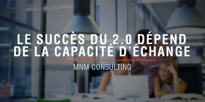 2.0 & échanges - MNM Consulting