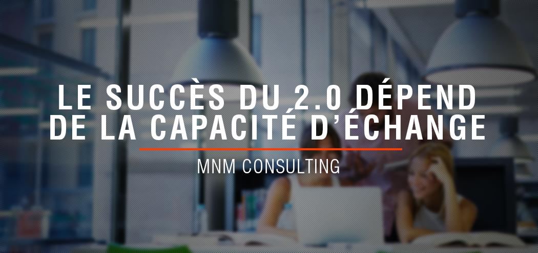2.0 & échanges - MNM Consulting